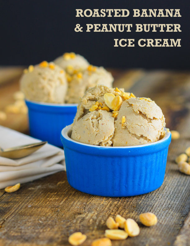 "Roasted Banana Peanut Butter ""Ice Cream"" - I Adore Food!"